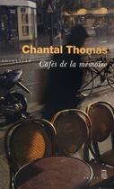Couverture du livre « Cafés de la mémoire » de Chantal Thomas aux éditions Seuil