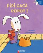 Couverture du livre « Pipi caca popot ! » de Magdalena Guirao-Jullien aux éditions Pere Castor