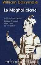 Couverture du livre « Le moghol blanc » de William Dalrymple aux éditions Rivages