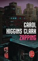 Couverture du livre « Zapping » de Carol Higgins Clark aux éditions Lgf