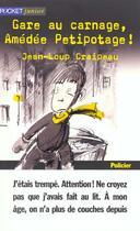 Couverture du livre « Gare Au Carnage Amedee Petipotage » de Jean-Loup Craipeau aux éditions Pocket