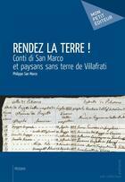 Couverture du livre « Rendez la terre ! » de Philippe San Marco aux éditions Publibook