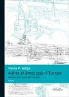 Couverture du livre « Aubes et âmes pour l'Europe ; dawns and souls for Europe » de Voula P. Mega aux éditions Persee