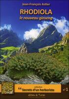 Couverture du livre « Rhodiola Le Nouveau Ginseng » de Jean-Francois Astier aux éditions De Terran