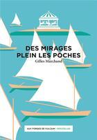 Couverture du livre « Des mirages plein les poches » de Gilles Marchand aux éditions Aux Forges De Vulcain