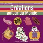 Couverture du livre « Creations autour du monde (o.f.) » de Helene Leroux-Hugon aux éditions Ouest France