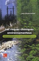 Couverture du livre « Les risques chimiques environnementaux ; méthodes d'évaluation et impacts sur les organismes » de Jean-Claude Amiard aux éditions Tec Et Doc