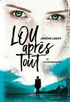 Couverture du livre « Lou, après tout T.2 ; la communauté » de Jerome Leroy aux éditions Syros