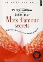 Couverture du livre « Mots d'amour secrets ; 100 lettres à décorer pour amants polissons » de Jacques Perry-Salkow et Frederic Schmitter aux éditions Points