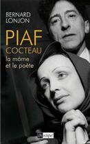 Couverture du livre « Piaf-Cocteau, la môme et le poète » de Bernard Lonjon aux éditions Archipel