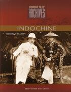 Couverture du livre « Images d'archives ; Indochine » de Veronique Willemin aux éditions De Lodi