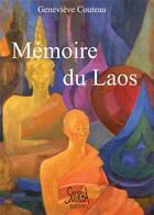 Couverture du livre « Mémoire du Laos » de Genevieve Couteau aux éditions Soukha