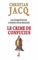 Couverture du livre « Le crime de Confucius » de Christian Jacq aux éditions J Editions