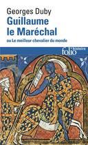 Couverture du livre « Guillaume le Maréchal ou le meilleur chevalier du monde » de Georges Duby aux éditions Gallimard