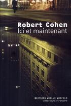 Couverture du livre « Ici et maintenant » de Robert Cohen aux éditions Joelle Losfeld