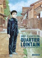 Couverture du livre « Quartier lointain ; intégrale » de Jiro Taniguchi aux éditions Casterman