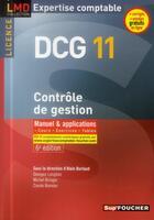 Couverture du livre « DCG 11 ; contrôle de gestion ; manuel et applications (6e édition) » de Georges Langlois et Michel Bringer et Carole Bonnier aux éditions Foucher