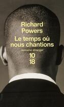 Couverture du livre « Le temps où nous chantions » de Richard Powers aux éditions 10/18