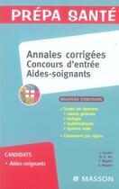 Couverture du livre « Annales corrigées concours d'entrée aides-soignants (5e édition) » de Jacqueline Gassier aux éditions Elsevier-masson