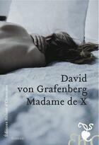 Couverture du livre « Madame de x » de David Von Grafenberg aux éditions Heloise D'ormesson