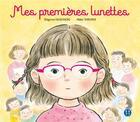 Couverture du livre « Mes premières lunettes » de Mako Taruishi et Shigenori Kusunoki aux éditions Nobi Nobi
