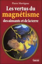 Couverture du livre « Les vertus du magnetisme des aimants et de la terre » de  aux éditions Grancher