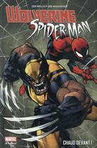 Couverture du livre « Spider-Man / Wolverine ; chaud devant ! » de Zeb Wells et Joe Madureira aux éditions Panini