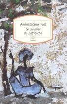 Couverture du livre « Le jujubier du patriarche » de Aminata Sow Fall aux éditions Motifs