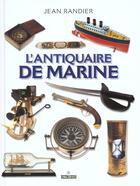 Couverture du livre « L'antiquaire de marine » de Jean Randier aux éditions Maitres Du Vent