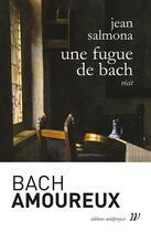 Couverture du livre « Une fugue de Bach » de Jean Salmona aux éditions Wildproject