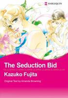 Couverture du livre « The seduction bid » de Kazuko Fujita aux éditions Harlequin K.k./softbank Creative Corp.
