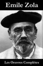 Couverture du livre « Les Oeuvres Complètes d'Emile Zola » de Émile Zola aux éditions E-artnow