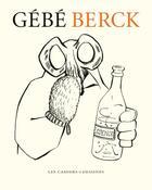 Couverture du livre « Berck » de Gebe aux éditions Cahiers Dessines