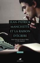 Couverture du livre « Jean-Patrick Manchette et la raison d'écrire » de Nicolas Le Flahec et Gilles Magniont aux éditions Anacharsis