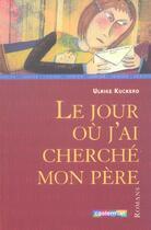 Couverture du livre « Le Jour Ou J'Ai Cherche Mon Pere » de Ulrike Kuckero aux éditions Casterman