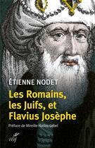 Couverture du livre « Les Romains, les Juifs, et Flavius Josèphe » de Etienne Nodet aux éditions Cerf