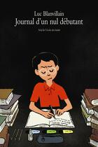 Couverture du livre « Journal d'un nul débutant » de Luc Blanvillain aux éditions Ecole Des Loisirs