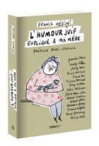 Couverture du livre « L'humour juif expliqué à ma mère » de Franck Medioni aux éditions Chiflet