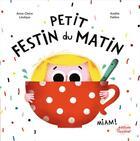 Couverture du livre « Petit festin du matin » de Amelie Faliere et Anne-Claire Leveque aux éditions Ricochet
