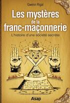 Couverture du livre « Les mystères de la franc-maçonnerie » de Gwenn Rigal aux éditions Editions Asap