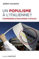 Couverture du livre « Un populisme à l'italienne ? comprendre le mouvement 5 étoiles » de Jeremy Dousson aux éditions Les Petits Matins