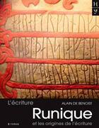 Couverture du livre « L'écriture runique et les origines de l'écriture » de Alain De Benoist aux éditions Yoran Embanner