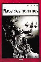 Couverture du livre « Place des hommes » de Jean-Pierre Autheman aux éditions Glenat