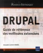 Couverture du livre « DRUPAL ; guide de référence des meilleures extensions » de Alexandre Israel aux éditions Eni