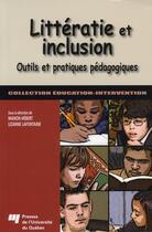 Couverture du livre « Littératie et inclusion ; outils et pratiques pédagogiques » de Manon Hebert et Lizanne Lafontaine aux éditions Pu De Quebec