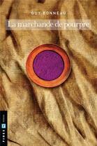 Couverture du livre « La marchande de pourpre » de Guy Bonneau aux éditions Fides
