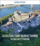 Couverture du livre « La collégiale Saint-Julien de Tournon » de Georges Frechet aux éditions Yvelinedition