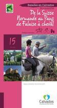Couverture du livre « De la Suisse-Normande au Pays de Falaise à cheval ; 15 circuits » de Collectif aux éditions Calvados