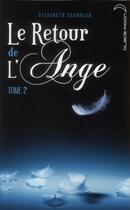 Couverture du livre « Le retour de l'ange t.2 » de Elizabeth Chandler aux éditions Black Moon