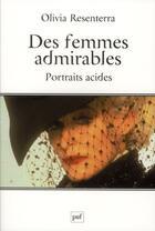 Couverture du livre « Des femmes admirables » de Olivia Resenterra aux éditions Puf